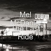 The Last Ride by Mel McDaniel