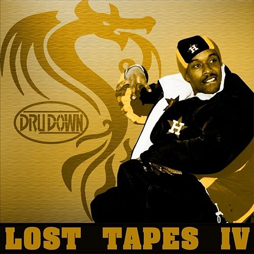 Lost Tapes IV by Dru Down