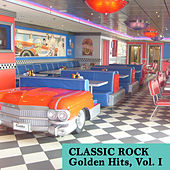 Classic Rock Golden Hits, Vol. I by Various Artists