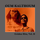 Golden Hits, Vol. II by Oum Kalthoum