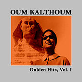 Golden Hits, Vol. I by Oum Kalthoum