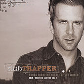 Songs From the Middle of the World - Solo/Acoustic Rarities Vol.1 by Chris Trapper