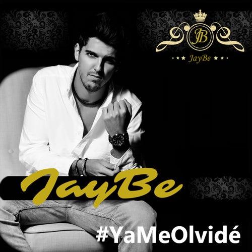 Ya Me Olvidé by Jay Be