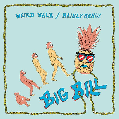 Weird Walk / Mainly Manly by Big Bill