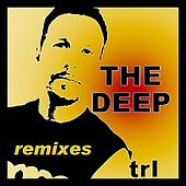 The Deep (Remixes) by TRL