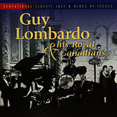 Guy Lombardo & His Royal Canadians by Guy Lombardo