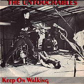 Keep On Walking by The Untouchables