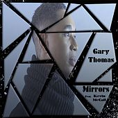 Mirrors (feat. Kevin McCall) by Gary Thomas