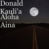 Aloha Aina by Donald Kaulia