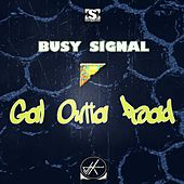 Gal Outta Road by Busy Signal