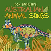 Australian Animal Songs by Don Spencer