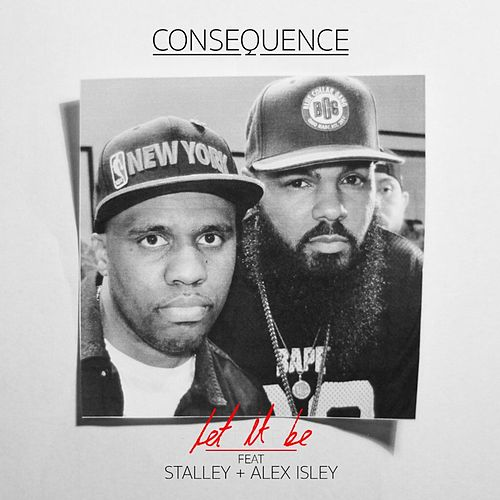 Let It Be (feat. Stalley & Alex Isley) by Consequence