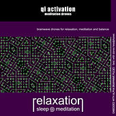 QI Activation: Meditation Drones by Relaxation Sleep Meditation