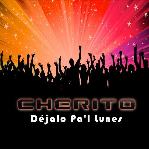 Dejalo Pal Lunes by Cherito