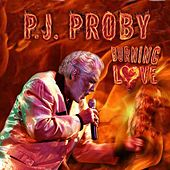 Burning Love by P.J. Proby