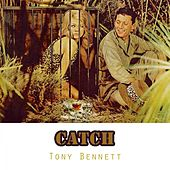 Catch by Tony Bennett