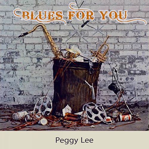 Blues For you von Peggy Lee