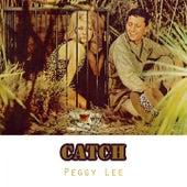 Catch von Peggy Lee