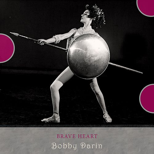 Brave Heart von Bobby Darin