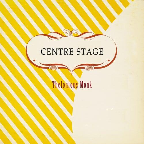 Centre Stage von Thelonious Monk
