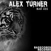 Bad Ass by Alex Turner