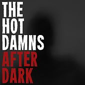 After Dark by The Hotdamns