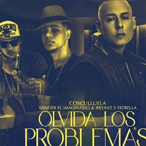 Olvida los Problemas (feat. Xander El Imaginario & Bryant 5 Estrella) by Cosculluela