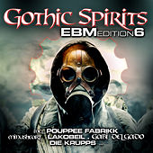 Gothic Spirits EBM Edition 6 von Various Artists
