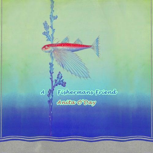 A Fishermans Friend von Anita O'Day