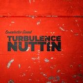 Nuttin by Turbulence