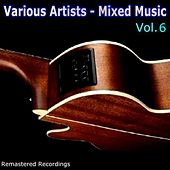 Mixed Music Vol. 6 by Various Artists