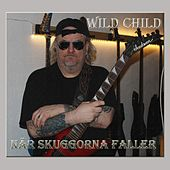 När skuggorna faller by WILD CHILD