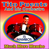 Much More Mambo by Tito Puente