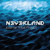 Neverland EP by Josemar Tribal Project