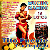 Mucho Mambo - 15 Ëxitos by Tito Puente