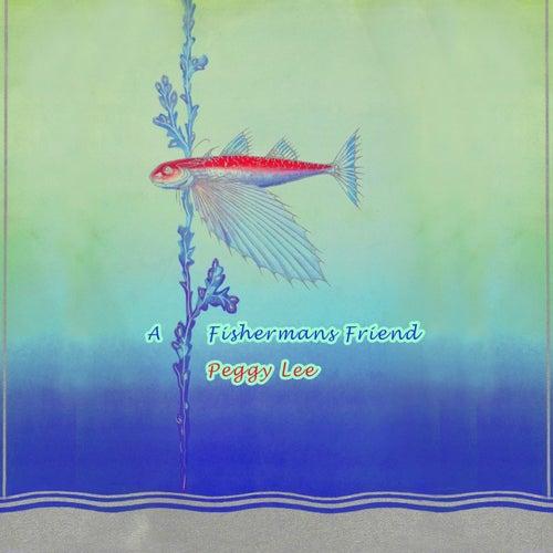 A Fishermans Friend von Peggy Lee