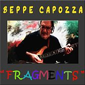 Fragments by Beppe Capozza