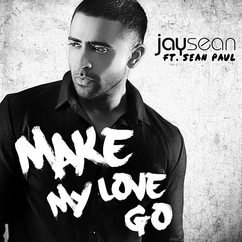 Make My Love Go (feat. Sean Paul) by Jay Sean