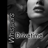Whispers by Drivetime