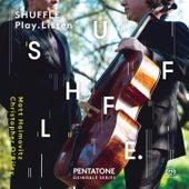 Shuffle. Play. Listen von Matt Haimovitz