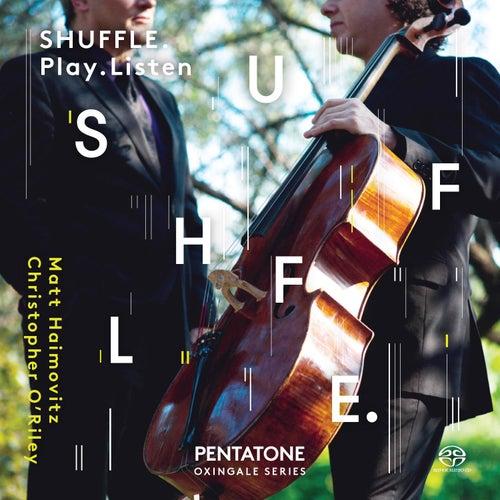 Shuffle. Play. Listen by Matt Haimovitz