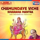 Chamundaye Viche Nivarana Mantra by Suresh Wadkar