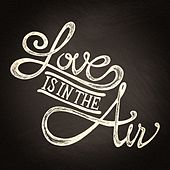 Love Is in the Air (Music To Say