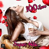 100 Love Super Hits by Various Artists