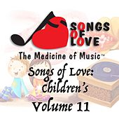 Songs of Love: Childrens, Vol. 11 by Various Artists
