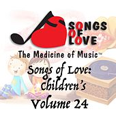 Songs of Love: Childrens, Vol. 24 by Various Artists