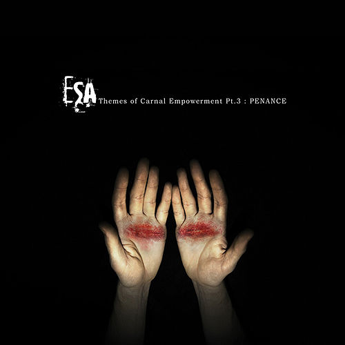 Themes Of Carnal Empowerment Pt.3: Penance by ESA