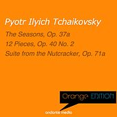 Orange Edition - Tchaikovsky: The Seasons, Op. 37a & Suite from the Nutcracker, Op. 71a by Various Artists