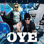 Oye - Single by Clase-A
