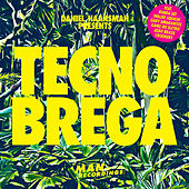 Daniel Haaksman Presents Tecno Brega by Various Artists